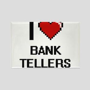 I Love Bank Tellers Digitial Design Magnets