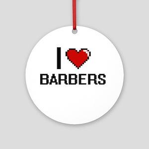 I Love Barbers Digitial Design Ornament (Round)