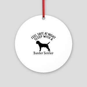 Sleep With Border Terrier Dog Desig Round Ornament