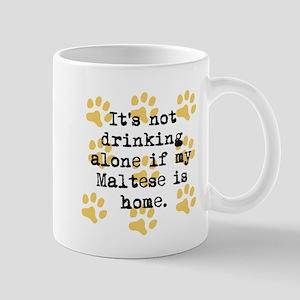 If My Maltese Is Home Mugs