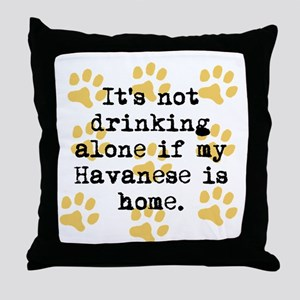 If My Havanese Is Home Throw Pillow