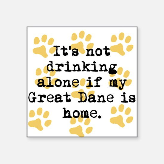 If My Great Dane Is Home Sticker