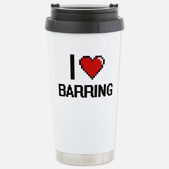 I Love Barring Digitial Stainless Steel Travel Mug