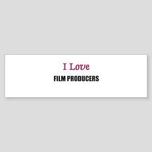 I Love FILM PRODUCERS Bumper Sticker