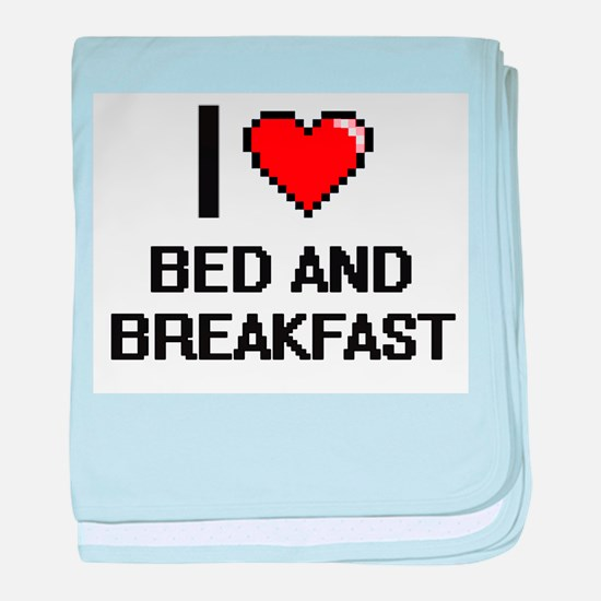 I Love Bed And Breakfast Digitial Des baby blanket