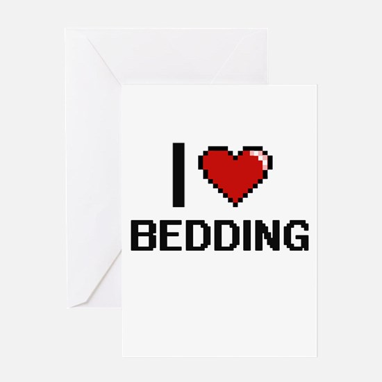 I Love Bedding Digitial Design Greeting Cards