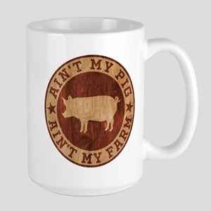 Ain't My Pig Ain't My Farm Mugs