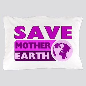 Save the earth Pillow Case