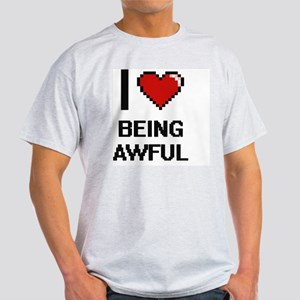 I Love Being Awful Digitial Design T-Shirt