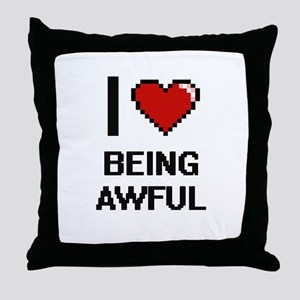 I Love Being Awful Digitial Design Throw Pillow