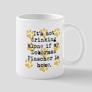 If My Doberman Pinscher Is Home Mugs