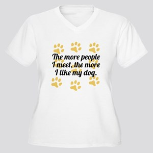The More I Like My Dog Plus Size T-Shirt