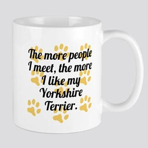 The More I Like My Yorkshire Terrier Mugs