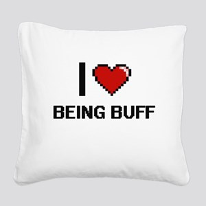 I Love Being Buff Digitial De Square Canvas Pillow