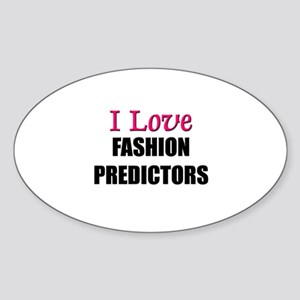 I Love FASHION PREDICTORS Oval Sticker
