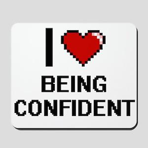 I love Being Confident Digitial Design Mousepad