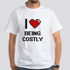 I love Being Costly Digitial Design T-Shirt