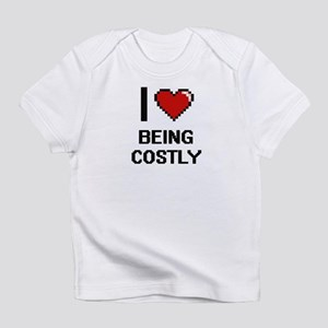 I love Being Costly Digitial Design Infant T-Shirt