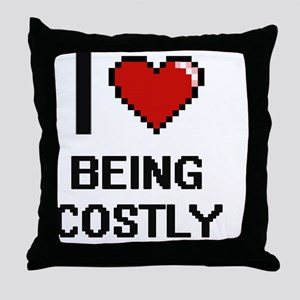 I love Being Costly Digitial Design Throw Pillow