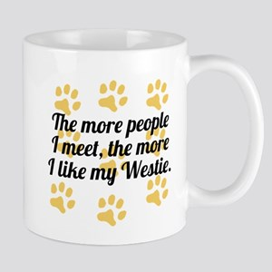 The More I Like My Westie Mugs