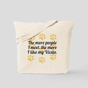The More I Like My Vizsla Tote Bag