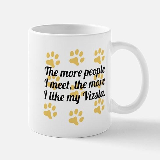 The More I Like My Vizsla Mugs