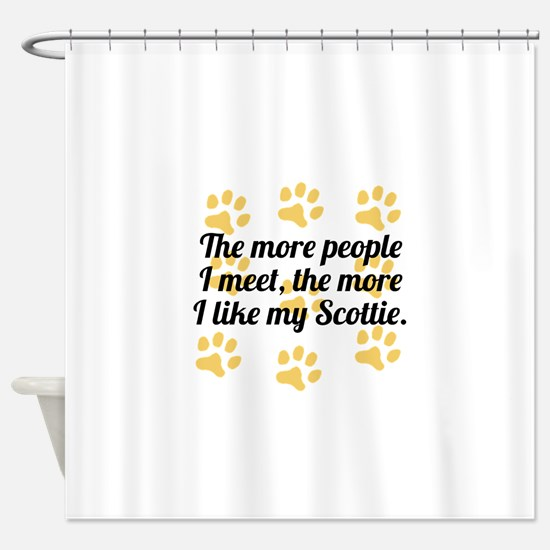 The More I Like My Scottie Shower Curtain