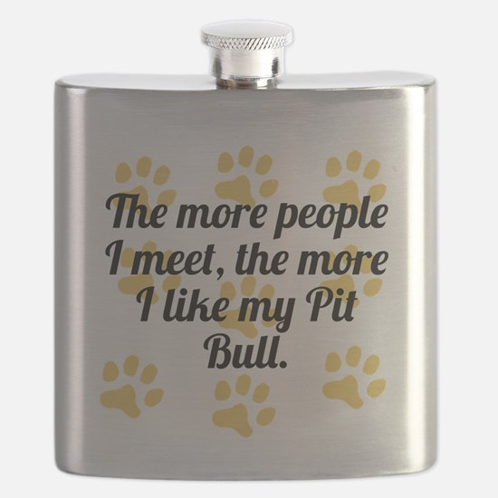 The More I Like My Pit Bull Flask