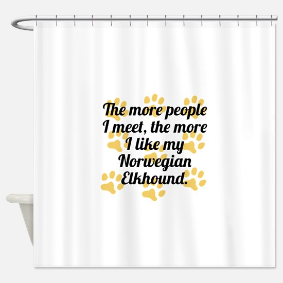 The More I Like My Norwegian Elkhound Shower Curta