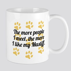 The More I Like My Mastiff Mugs