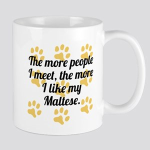The More I Like My Maltese Mugs