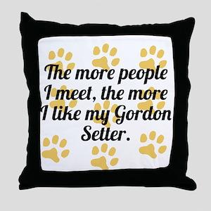 The More I Like My Gordon Setter Throw Pillow
