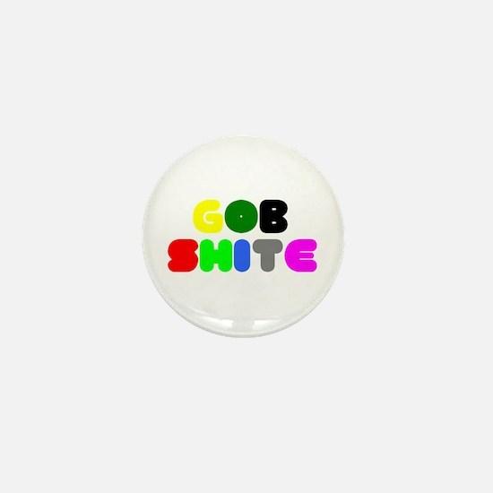GOB SHITE! Mini Button