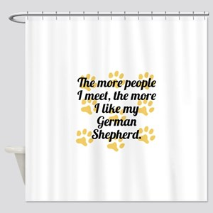 The More I Like My German Shepherd Shower Curtain