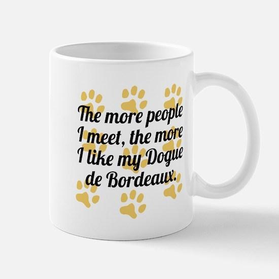 The More I Like My Dogue de Bordeaux Mugs