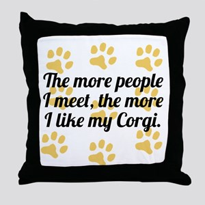 The More I Like My Corgi Throw Pillow