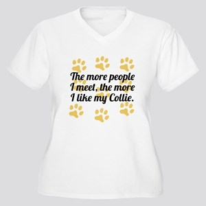 The More I Like My Collie Plus Size T-Shirt