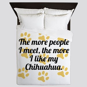 The More I Like My Chihuahua Queen Duvet