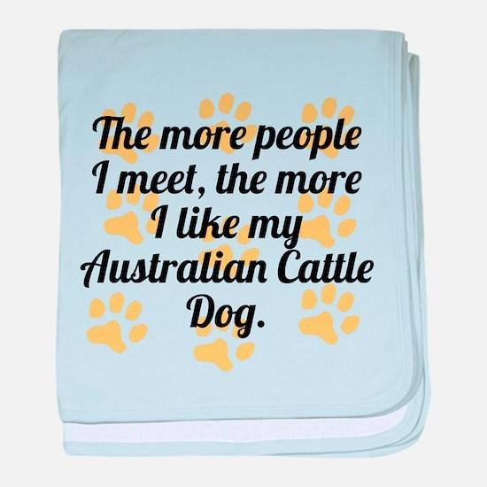 The More I Like My Australian Cattle Dog baby blan