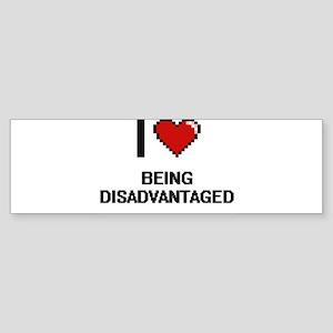 I Love Being Disadvantaged Digitial Bumper Sticker