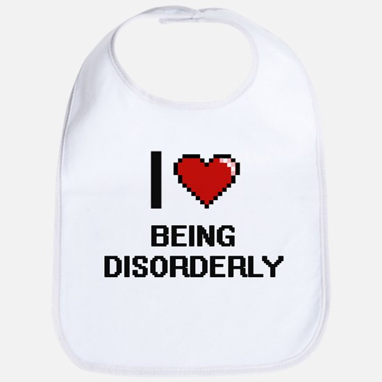 I Love Being Disorderly Digitial Design Bib