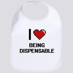 I Love Being Dispensable Digitial Design Bib