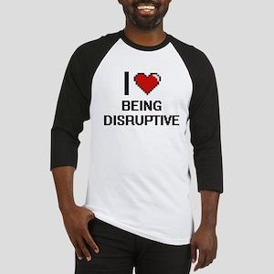 I Love Being Disruptive Digitial D Baseball Jersey