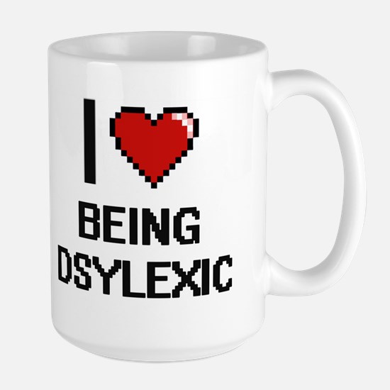 I Love Being Dsylexic Digitial Design Mugs