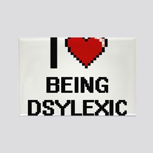 I Love Being Dsylexic Digitial Design Magnets