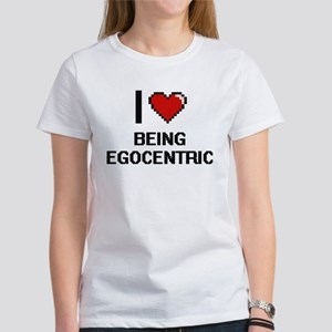 I love Being Egocentric Digitial Design T-Shirt