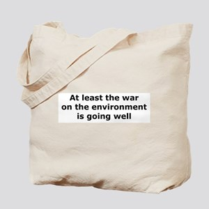 War on the Environment Tote Bag