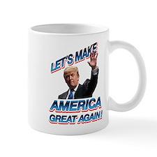DONALD TRUMP - LET'S MAKE AMERICA GREAT AGAIN! Mug