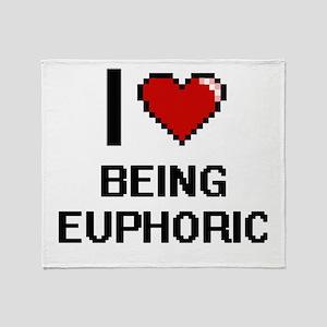 I love Being Euphoric Digitial Desig Throw Blanket