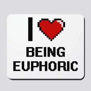 I love Being Euphoric Digitial Design Mousepad